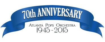 Atlanta Pops Orchestra 70th Anniversary 1945-2015