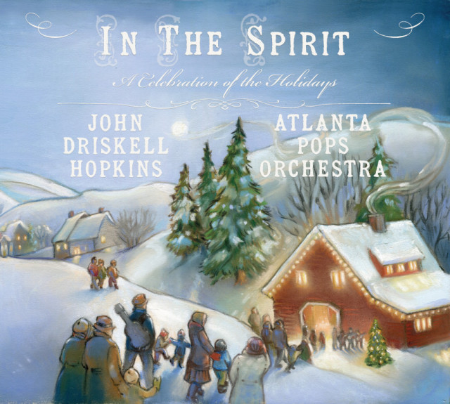 John Driskell Hopkins & Atlanta Pops Orchestra - In The Spirit: A Celebration of the Holidays
